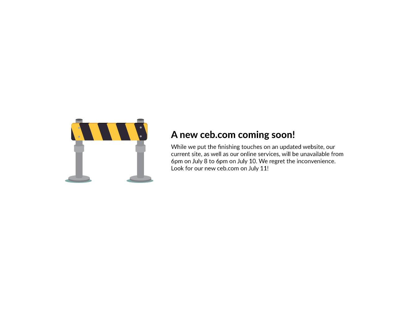 A New CEB.com Coming Soon! CEB will be unavailable from 6pm july 8 to 6pm july 10. We will be back up July 11.